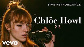 Chlöe Howl   23 (Live) | Vevo Live Performance
