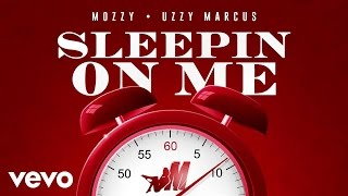 Mozzy - Sleepin On Me (Audio) ft. Uzzy Marcus