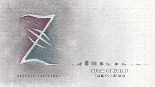 Video Curse of Zullu - Broken Mirror (Audio)