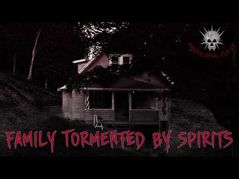 Family Tormented By Spirits