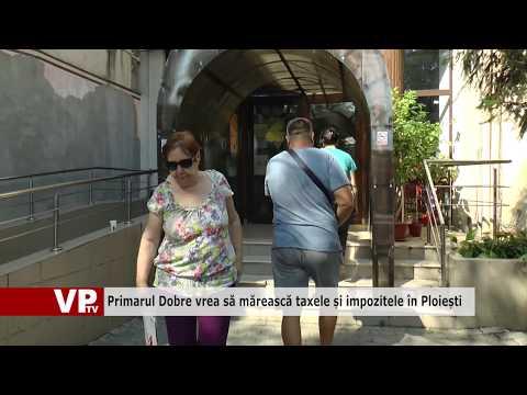 Primarul Dobre vrea să mărească taxele și impozitele în Ploiești