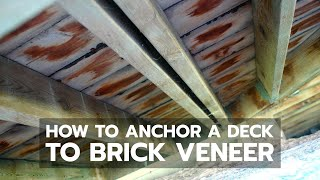 How to Anchor a Deck to Brick Veneer