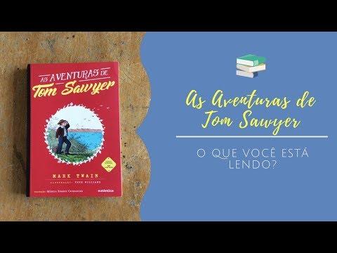 AS AVENTURAS DE TOM SAWYER - Mark Twain ** O que você está lendo? #10 ** (resenha de criança)