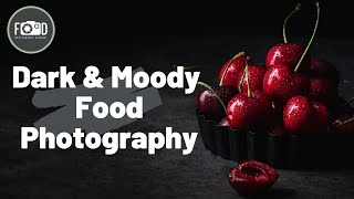 Easy Lighting Hacks For Better Dark And Moody Food Photography