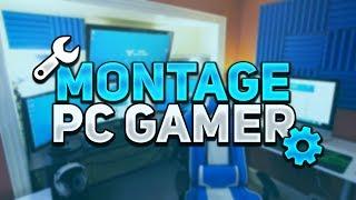 COMMENT MONTER SON PC GAMER 2019 ?!