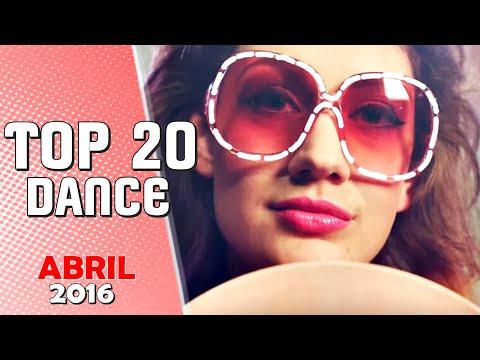 TOP 20 DANCE - MELHORES MÚSICAS | ABRIL/MAIO - 2016 HD