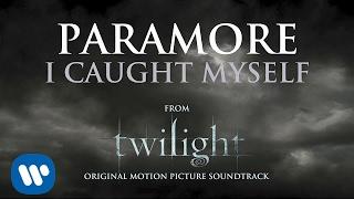 Gambar cover Paramore: I Caught Myself (Audio)