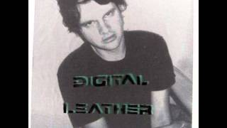 Digital Leather -- all we want to do is kill