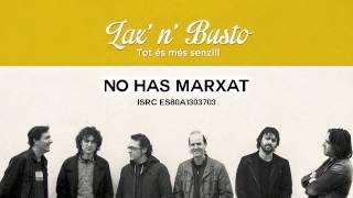 Lax'n'Busto - No Has Marxat