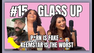 #15 - KEEMSTAR is THE WORST for saying THIS | Glass Up Karlee Steel