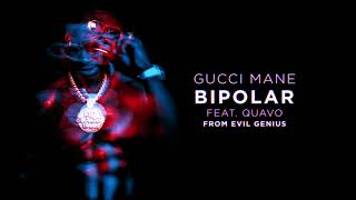Gucci Mane   BiPolar Feat. Quavo [Official Audio]
