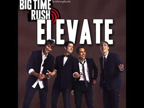 Big Time Rush - Elevate (Fan-Album8) [Full Album]