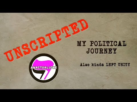UNSCRIPTED  - My Political Journey and Left Unity