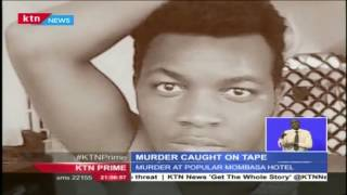Four suspects of David Tangol muder caught on tape in a famous hotel in Mombasa
