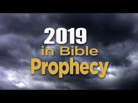 2019 in Bible Prophecy | Tomorrow's World