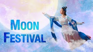 Why Do People Celebrate the Moon Festival (aka Mid-Autumn Festival)?
