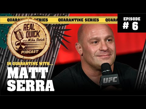 In Quarantine with… EP #6 – Matt Serra – Real Quick with Mike Swick Podcast