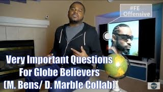 Very Important Questions for Globe Believers (M. Bens Mirror)