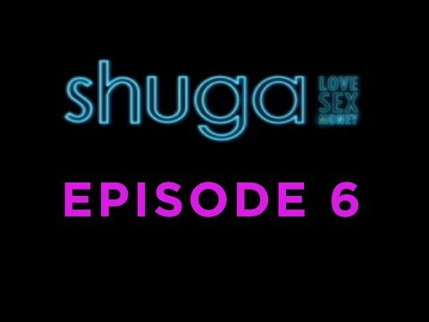 Shuga: Love, Sex, Money - Episode 6