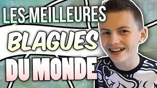LES MEILLEURES BLAGUES DU MONDE !