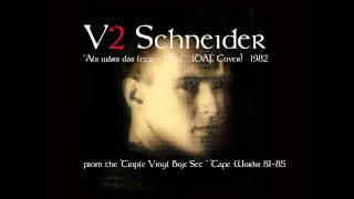"""V2 SCHNEIDER - """"Als wärs das letzte Mal (DAF Cover)"""" 1982"""