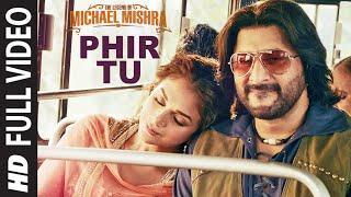 PHIR TU Vol.-1 Full Song |The Legend of Michael Mishra
