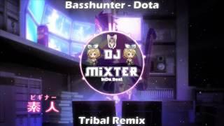 Basshunter - Dota - (Tribal Remix) - Dj Mixter
