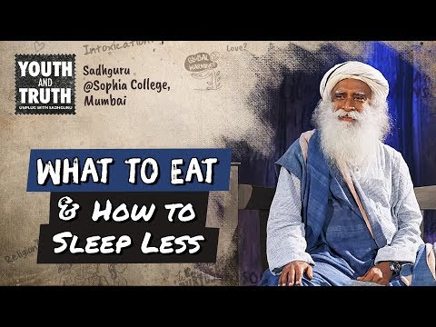 , title : 'Tips to Eat Right & Sleep Less For Students - Sadhguru'