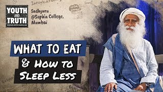 Tips to Eat Right & Sleep Less For Students - Sadhguru