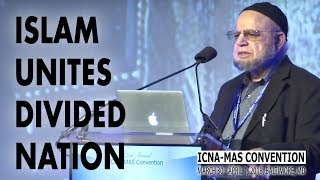 Islam Unites Divided Nation by Dr. Mohammad Yunus | ICNA-MAS Convention 2018