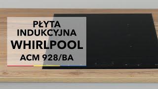 Płyta indukcyjna Whirlpool ACM 928 BA - dane techniczne - RTV EURO AGD