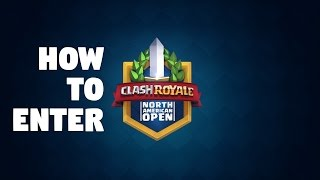 Clash Royale: How to Enter the Clash Royale North American Open