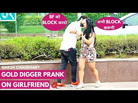 Every Girl Is Not Gold Digger Prank India || Gone Wrong Prank || Pranks In India || Harsh Chaudhary