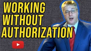 How Working Without Authorization Can Hurt Your Immigration Goals