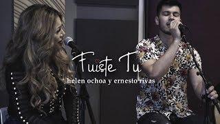Fuiste Tú   Helen Ochoa & Ernesto Rivas (Live Session)