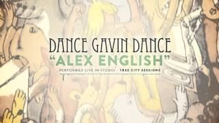 Dance Gavin Dance - Alex English (Tree City Sessions)