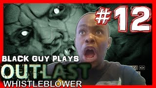Black Guy Plays Outlast Whistleblower -  Part 12 - Outlast Whistleblower PS4 Gameplay Walkthrough