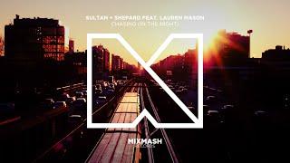 Sultan + Shepard Ft. Lauren Mason   Chasing (In The Night)