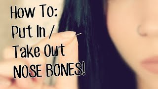 How To: Put In & Take Out Nose Bone Jewelry.