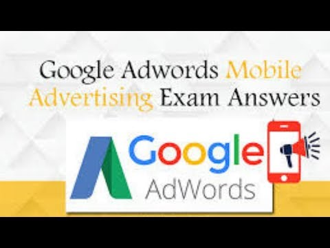 Google AdWords Mobile Advertising Exam Question and Answers 2019