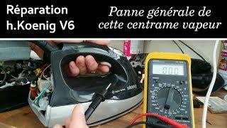#4 Réparation & test centrale vapeur H.Koenig V6