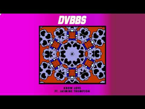 Dvbbs – Know love feat. jasmine thompson [Cover Art] Video