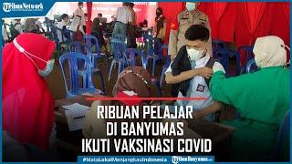 Ribuan Pelajar Ikuti Vaksinasi Covid di Mapolresta Banyumas