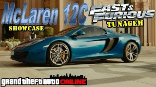 MCLAREN 12C - Fast & Furious 7 | Tunagem & ShowCase (GTA 5)