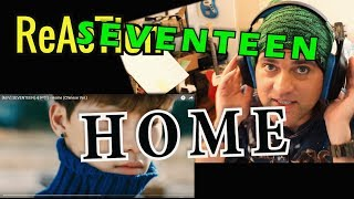 Ellis Reacts #222  Seventeen   Home  SEVENTEEN(세븐틴)   Home (Chinese Ver.)  MV Musicians React