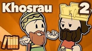 Khosrau Anushirawan - Prince of Persia - Extra History - #2