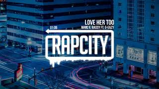 Marc E. Bassy   Love Her Too Ft. G Eazy