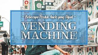 Beberapa Produk Aneh yang Dijual di Vending Mechine Jepang, Termasuk Celana Dalam
