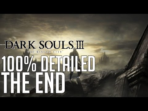 Dark Souls 3 The Ringed City DLC 100% Detailed Walkthrough #5 The End