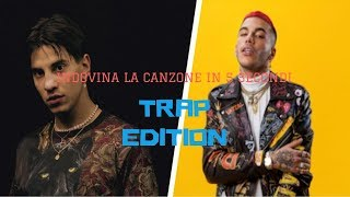 INDOVINA LA CANZONE IN 5 SECONDI (TRAP EDITION)